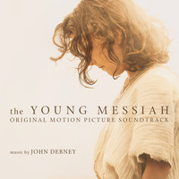 John Debney - The Young Messiah (Original Motion Picture Soundtrack)