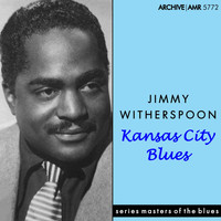 Jimmy Witherspoon - Kansas City Blues