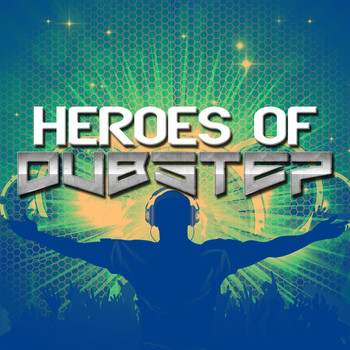 Various Artists - Heroes of Dubstep