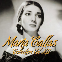 Maria Callas - Mari´a Callas Collection Vol.XII