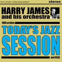 Harry James And His Orchestra - Today's Jazz Session