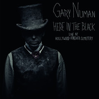 Gary Numan - Here in the Black – Live at Hollywood Forever Cemetery