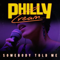 Philly Cream - Somebody Told Me