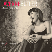 LaVerne Butler - A Foolish Thing to Do