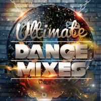 Ultimate Dance Hits - Ultimate Dance Mixes