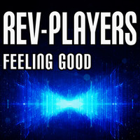 Rev-Players - Feeling Good