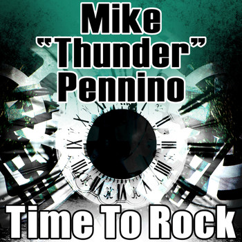 "Mike ""Thunder"" Pennino - Time to Rock (Remixes)"