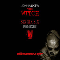 John Askew - The Witch (666 Remixes)