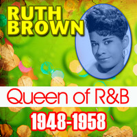 Ruth Brown - Queen of R&B (1946-1958)