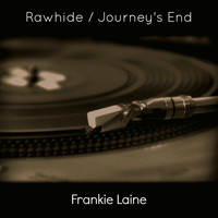Frankie Laine - Rawhide / Journey's End