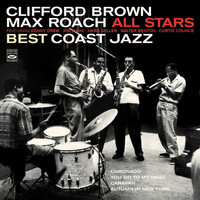 Max Roach - Clifford Brown / Max Roach All Stars. Best Coast Jazz
