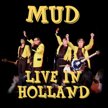 Mud - Live in Holland