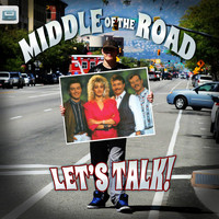 Middle Of The Road - Let's Talk!