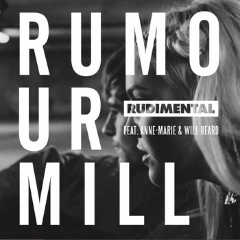 Rudimental - Rumour Mill (feat. Anne-Marie & Will Heard) (The Remixes)
