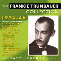 Frankie Trumbauer - The Frankie Trumbauer Collection 1924-46