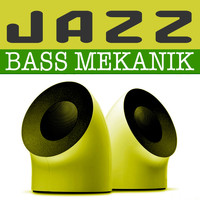 Bass Mekanik - Jazz