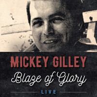 Mickey Gilley - Blaze of Glory (Live)
