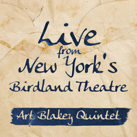 Art Blakey Quintet - Live from New York's Birdland Theatre
