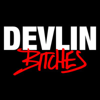 Devlin - Bitches (Explicit)