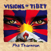 Phil Thornton - Visions of Tibet