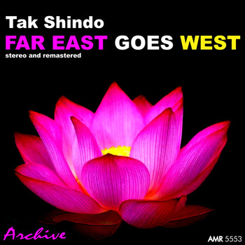 Tak Shindo - The Exotic World of Tak Shindo: Far East Goes Western