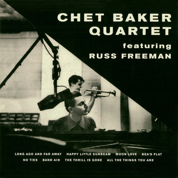 Russ Freeman - Chet Baker Quartet Featuring Russ Freeman (Remastered)