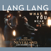 Lang Lang - What You Mean to Me