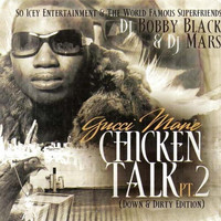 Gucci Mane - Chicken Talk 2 (Explicit)