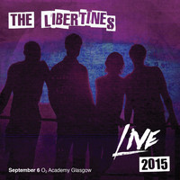 The Libertines - Live at O2 Academy Glasgow, 2015