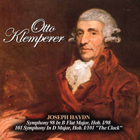 "Otto Klemperer - Joseph Haydn: Symphony 98 In B Flat Major, Hob. I/98 - 101 Symphony In D Major, Hob. I/101 ""The Clock"""