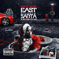 Gucci Mane - East Atlanta Santa 2 (Explicit)