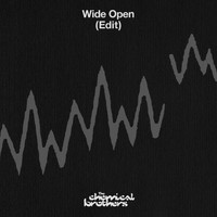 The Chemical Brothers - Wide Open (Edit)