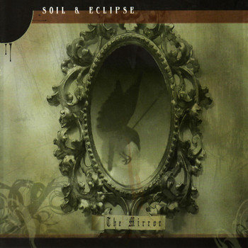 Soil & Eclipse - Mirror, The