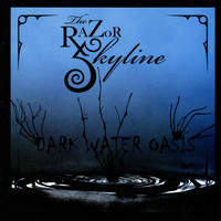 Razor Skyline - Dark Water Oasis