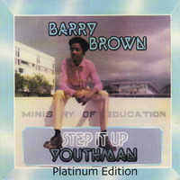 Barry Brown - Step It up Youthman (Platinum Edition)