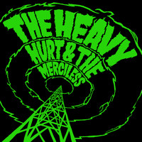 The Heavy - Hurt & The Merciless (Explicit)
