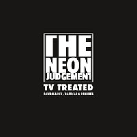 The Neon Judgement - TV Treated