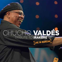 Chucho Valdés - Tribute to Irakere: Live in Marciac (Live)