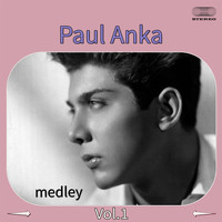 Paul Anka - Paul Anka Medley 1: Diana / I Love You Baby / Tell Me That You Love Me / You Are My Destiny / Crazy