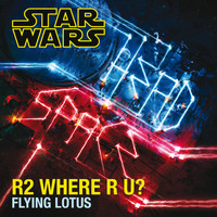 Flying Lotus - R2 Where R U?