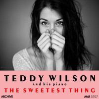 Teddy Wilson - The Sweetest Thing