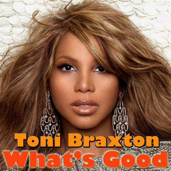 Toni Braxton - What's Good