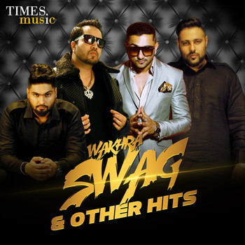 Various Artists - Wakhra Swag and Other Hits