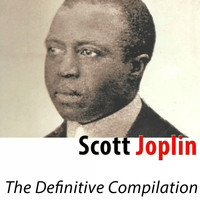 Scott Joplin - The Definitive Compilation