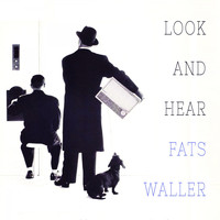 Fats Waller & His Rhythm - Look and Hear