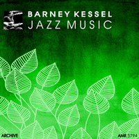 Barney Kessel - Jazz Music
