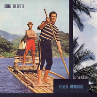 King Oliver - River Upward