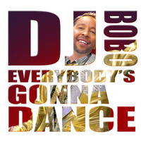 DJ Bobo - Everybody's Gonna Dance