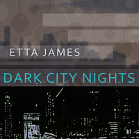 Etta James - Dark City Nights
