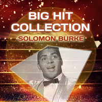 Solomon Burke - Big Hit Collection